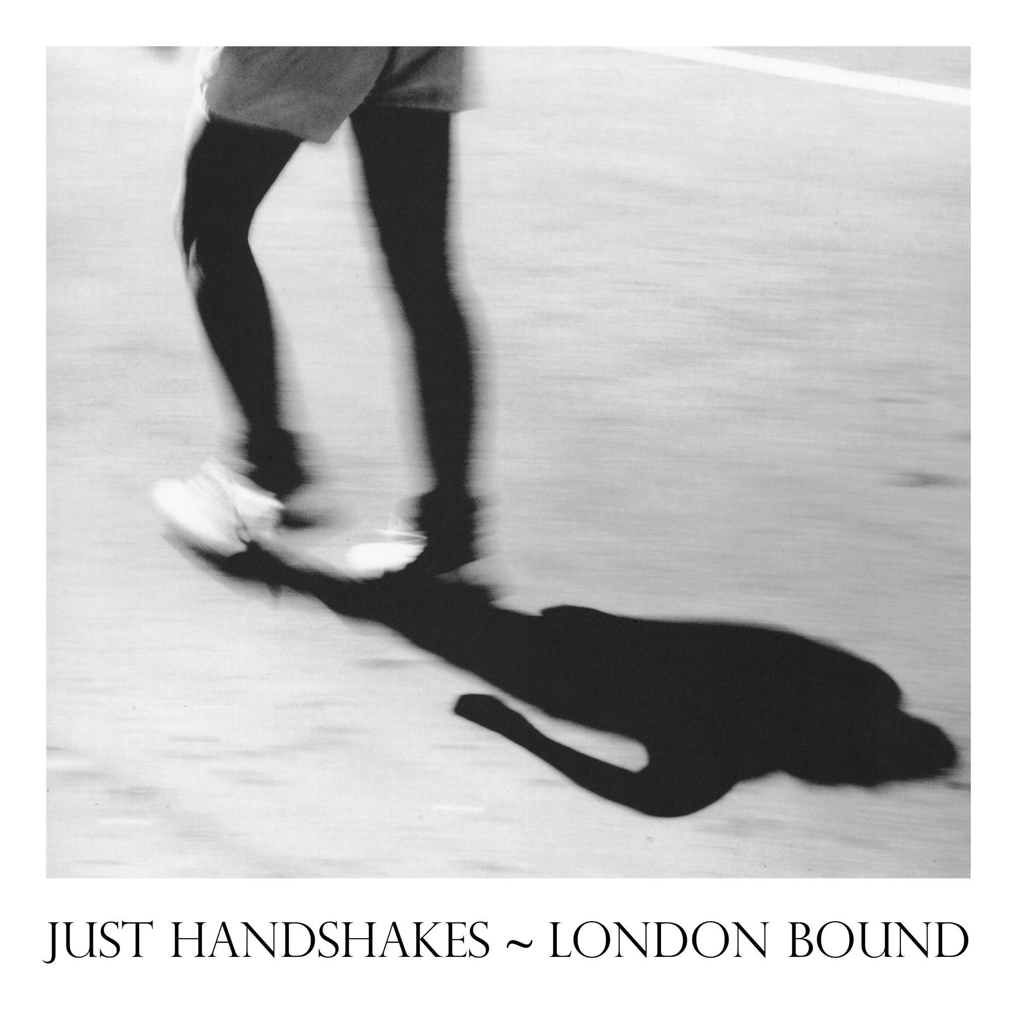 Just Handshakes. London Bound
