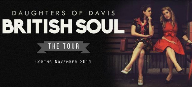 EXCLUSIVE. Daughters of Davis - British Soul (First Play)