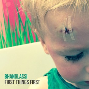 BhangLassi - First Things First