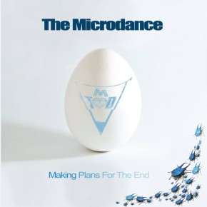 The Microdance - Making Plans For The End