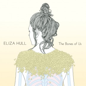 Eliza Hull - The Bones Of Us