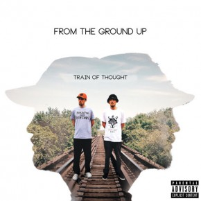 From The Ground Up - Train Of Thought