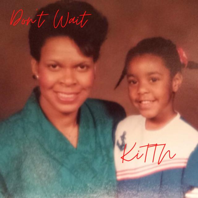 KiTTN Don't Wait